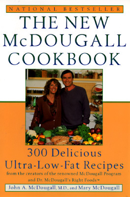 The New McDougall Cookbook By McDougall, John A./ McDougall, Mary