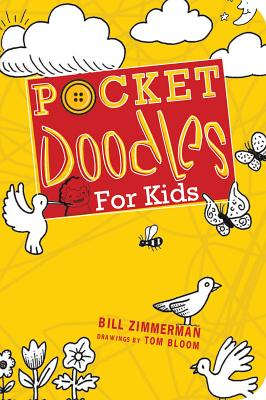 Pocket Doodles For Kids By Zimmerman, Bill/ Bloom, Tom (ILT)